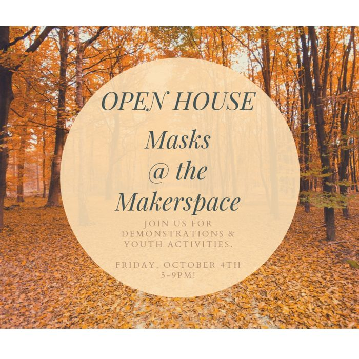 Fall Open House - Masks @ the Makerspace